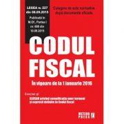 Codul fiscal. In vigoare de la 1 ianuarie 2016 - Culegere de acte normative