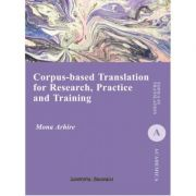 Corpus-Based Translation for Research, Practice and Training - Mona Arhire
