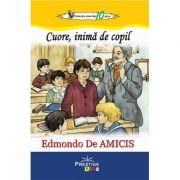 Cuore, inima de copil (Colectia Elevi de 10 plus) - Edmondo De Amicis