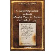 Cuvant Panegiricesc de lauda Marelui Mucenic Dimitrie din Tesalonic (1719) - Dimitrie Cantemir