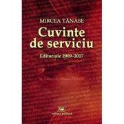 Cuvinte de serviciu (editoriale 2009-2017) - Mircea Tanase