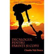 Decalogul pentru parinti si copii - CLAUDIA DONCA