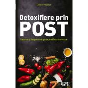 Detoxifiere prin post. Sanatate si longevitate gratie purificarii celulare - Desire Merien