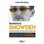 Dezvaluirile lui SNOWDEN - Povestea nestiuta a celui mai cautat om din lume - Luke Harding