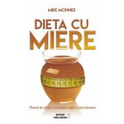 Dieta cu miere - Mike McInnes