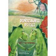 Dinozaurii pitici. Volumul I. De-a v-ati strigatelea - Martin Zick