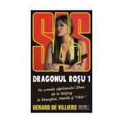 Dragonul Rosu, vol. I - SAS 127 - Gerard de Villiers
