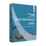 Drept international public. Ed. a IV-a revizuita - Coman Florian, Gal Eva