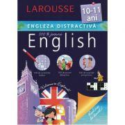 Engleza distractiva 10-11 ani - Larousse