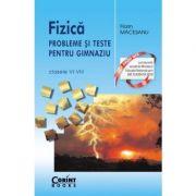 Fizica. Probleme si teste pentru gimnaziu clasele VI-VIII - Florin Macesanu