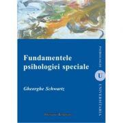 Fundamentele psihologiei speciale (editia a II-a) - Gheorghe Schwartz