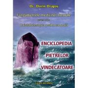 Fundamentele medicinei naturale, partea III-a. Cristaloterapia psihocauzala - Dorin Dragos