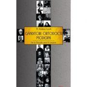 Ganditori ortodocsi moderni. De la Filocalie pana in prezent - Pr. Andrew Louth
