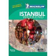 Istanbul Weekend. Ghid de calatorie Michelin