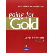 Going for Gold Upper Intermediate-Coursebook, Manual pentru limba engleza clasa a IX-a - Richard Acklam, Araminta Crace