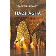 Hadji Agha - Sadegh Hedayat