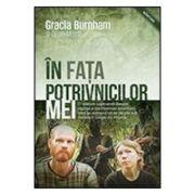 In Fata Potrivnicilor Mei - Gracia Burnham, Dean Merrill