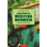Incursiune in medicina naturista. In amintirea lui Valeriu Popa - Speranta Anton