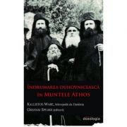 Indrumarea duhovniceasca in Muntele Athos - IPS Kallistos Ware, Mitropolit de Diokleia, Graham Speake