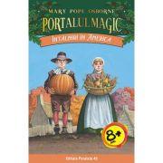 Intalniri in America. Portalul Magic numarul 23 - Mary Pope Osborne