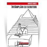 Intamplari cu scriitori - Mircea Micu