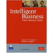 Intelligent Business DVDs and Videos Upper Intermediate Resource Book - Tony Garside