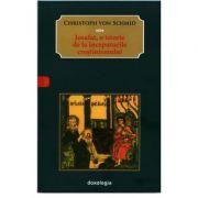 Iosafat, o istorie de la inceputurile crestinismului - Christoph von Schmid