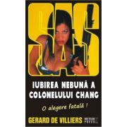Iubirea nebuna a colonelului Chang - SAS 126 (editie pe hartie de ziar) - Gerard de Villiers