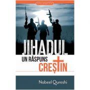Jihadul, un raspuns crestin - Nabeel Qureschi