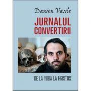 Jurnalul convertirii - Danion Vasile