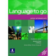 Language to go Upper Intermediate Students' Book with Phrasebook - Antonia Clare