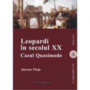 Leopardi in secolul XX. Cazul Quasimodo - Aurora Firta