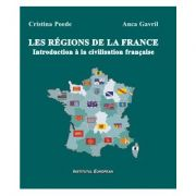 Les regions de la France. Introduction a la civilisation francaise - Cristina Poede