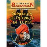 Lumea lui Sandokan. Sandokan se intoarce la lupta - Emilio Salgari