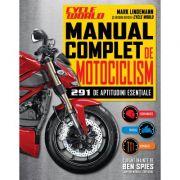 Manual complet de motociclism. 291 de aptitudini esentiale - Cycle World, Mark Lindemann