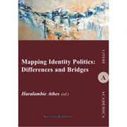 Mapping Identity Politics: Differences and Bridges - Haralambie Athes