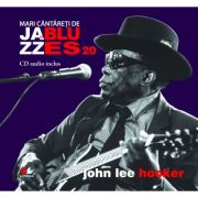 Mari cantareti de jazz si blues. John Lee Hooker. Carte + CD audio
