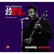 Mari cantareti de jazz si blues. Muddy Waters. Carte + CD audio