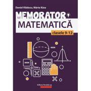 Memorator de matematica pentru clasele IX-XII - Marta Kasa