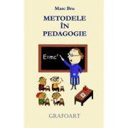 Metodele in pedagogie - Marc Bru