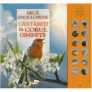 Mica enciclopedie. Cantareti in corul diminetii