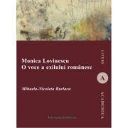 Monica Lovinescu. O voce a exilului romanesc - Mihaela-Nicoleta Burlacu