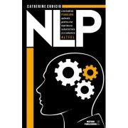 NLP o metoda de psihologie aplicata pentru a ne exprima cu autenticitate si a comunica altfe - Catherine Cudicio