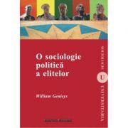 O sociologie politica a elitelor - William Genieys