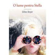 O lume pentru Stella - Gilles Boyer