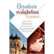 Ortodoxie si evanghelism. Trei perspective - Bradley Nassif
