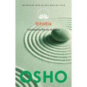 Osho. Intuitia. Cunoasterea de dincolo de logica - Osho International Foundation
