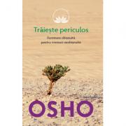 Osho. Traieste periculos - Osho International Foundation