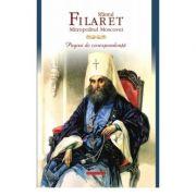 Pagini de corespondenta - Sfantul Filaret, Mitropolitul Moscovei