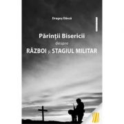 Parintii Bisericii despre razboi si stagiul militar - Dragos Dasca